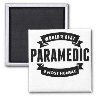 World's Best And Most Humble Paramedic 2 Inch Square Magnet