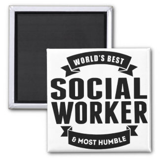 World's Best And Most Humble Social Worker Magnet