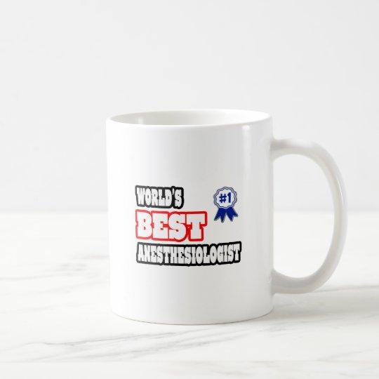 World's Best Anesthesiologist Coffee Mug
