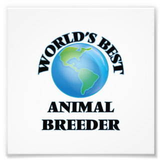 World's Best Animal Breeder Photographic Print