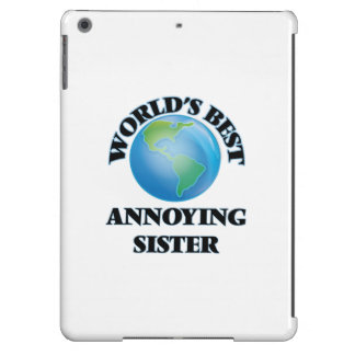 World's Best Annoying Sister iPad Air Case