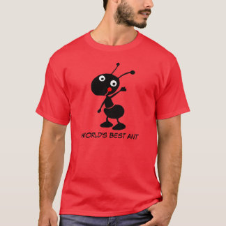 world's best ant T-Shirt