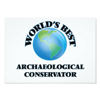 """World's Best Archaeological Conservator 5"""" X 7"""" Invitation Card"""
