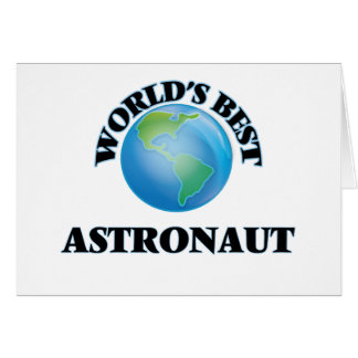 World's Best Astronaut Greeting Cards