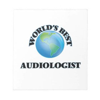 World's Best Audiologist Note Pad