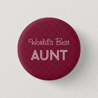 World's Best AUNT Family Appreciation Gift WINE Button