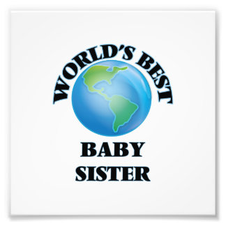 World's Best Baby Sister Photographic Print