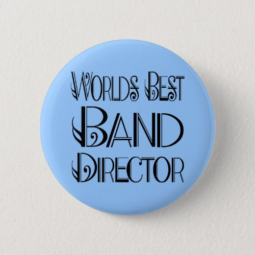 Worlds Best Band Director Button