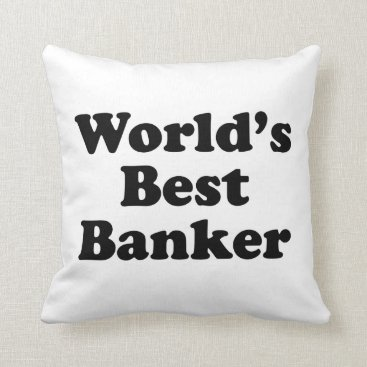 Professional Business World's Best Banker Throw Pillow