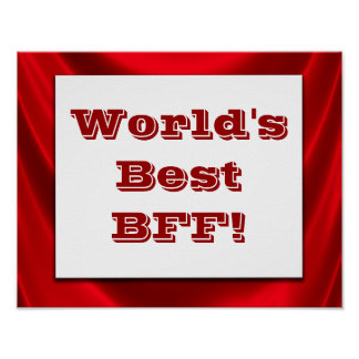 World's Best BFF! Poster Print Sign