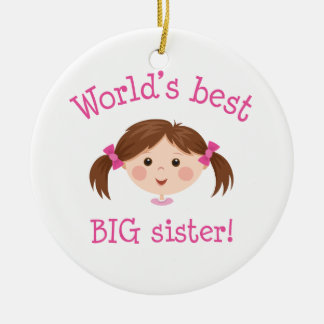 Worlds best big sister -  brown hair ceramic ornament