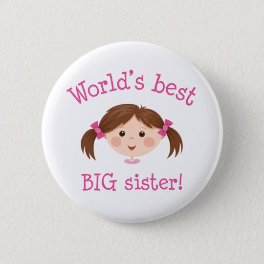Worlds best big sister - brown hair pinback button