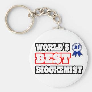 World's Best Biochemist Key Chains