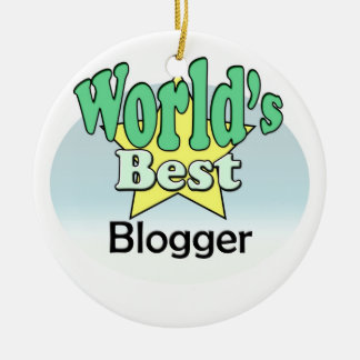 World's best blogger ceramic ornament