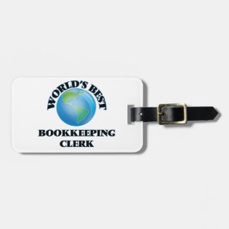 World's Best Bookkeeping Clerk Bag Tags