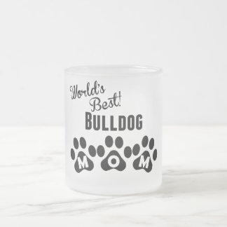 World's Best Bulldog Mom Frosted Glass Coffee Mug