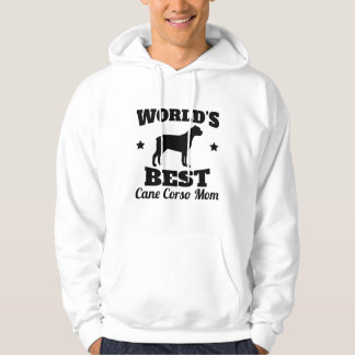 Worlds Best Cane Corso Mom Hoodie
