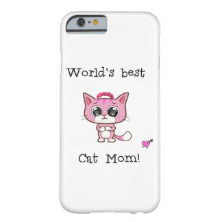 World's best Cat Mom! Barely There iPhone 6 Case