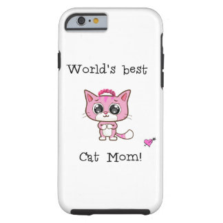 World's best Cat Mom! Tough iPhone 6 Case