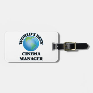 World's Best Cinema Manager Tag For Luggage