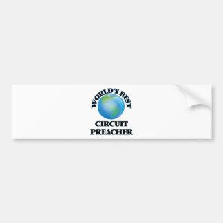 World's Best Circuit Preacher Bumper Stickers