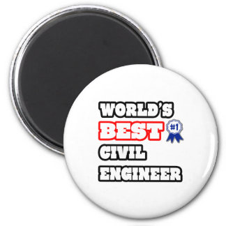 World's Best Civil Engineer Magnet