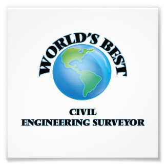 World's Best Civil Engineering Surveyor Photographic Print