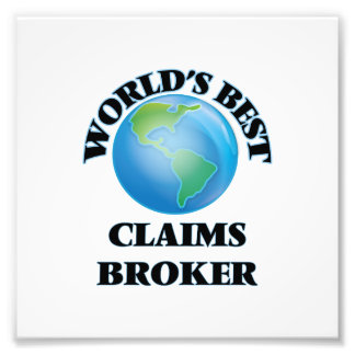 World's Best Claims Broker Photo Print
