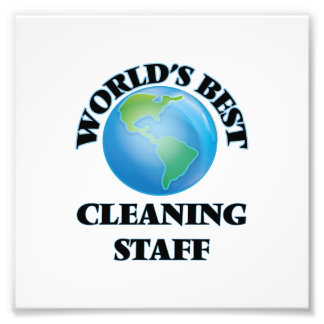 World's Best Cleaning Staff Photo Print