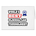 World's Best Clinical Lab Technologist Greeting Card