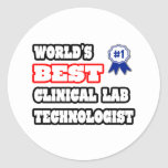 World's Best Clinical Lab Technologist Stickers