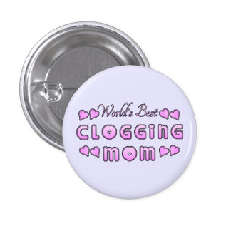 World's Best Clogging Mom Small Pinback Button
