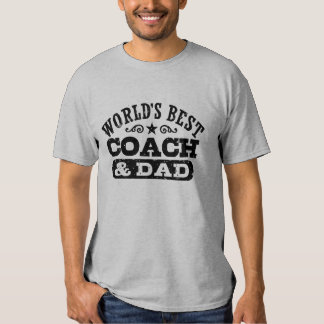 World's Best Coach And Dad Shirts