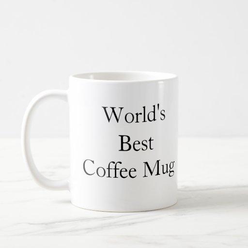 World 39 S Best Coffee Mug Zazzle
