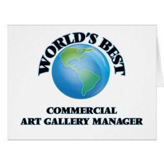 World's Best Commercial Art Gallery Manager Large Greeting Card