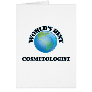 World's Best Cosmetologist Greeting Card