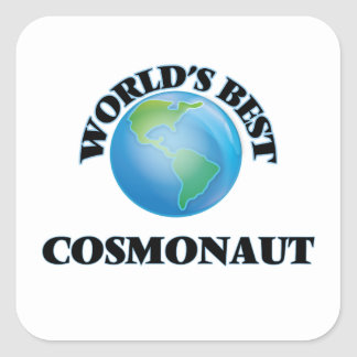 World's Best Cosmonaut Square Stickers