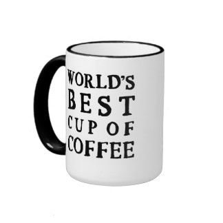 WORLD'S BEST CUP OF COFFEE COFFEE MUGS