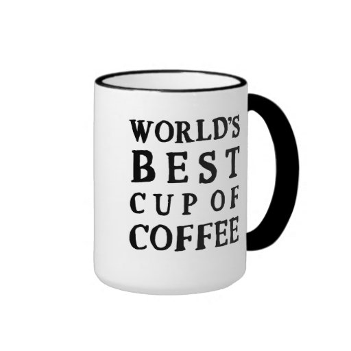 World 39 S Best Cup Of Coffee Ringer Coffee Mug Zazzle