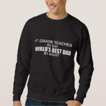 World's Best Dad by Night - 1st Grade Sweatshirt