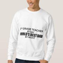 World's Best Dad by Night - 2nd Grade Sweatshirt