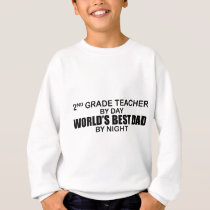 World's Best Dad by Night - 2nd Grade Sweatshirt