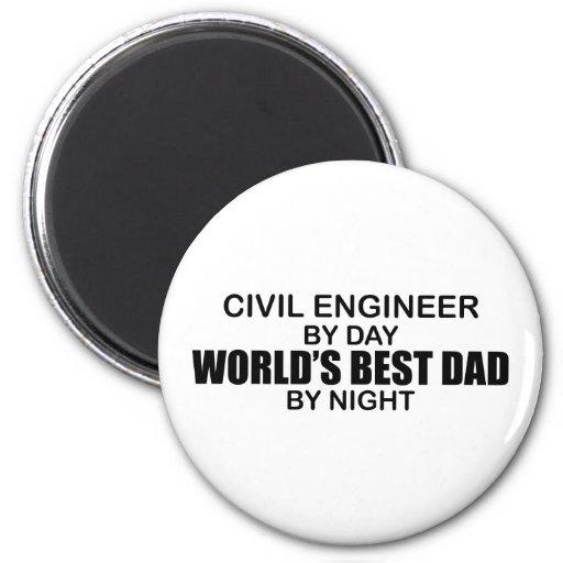 World's Best Dad by Night - Civil Engineer 2 Inch Round Magnet