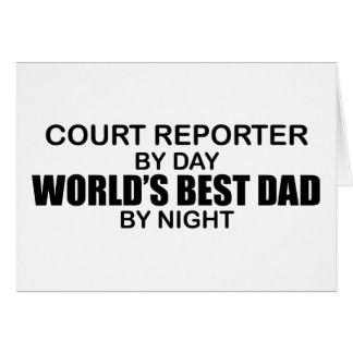World's Best Dad - Court Reporter Greeting Card