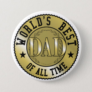 World's Best Dad of all time Button
