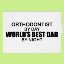 World's Best Dad - Orthodontist Card