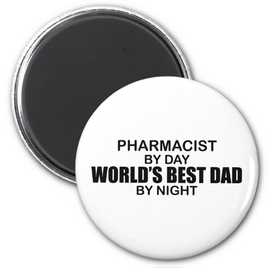 World's Best Dad - Pharmacist Magnet