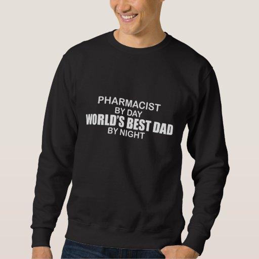 World's Best Dad - Pharmacist Sweatshirt