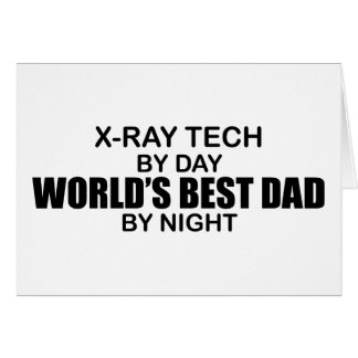 World's Best Dad - X-Ray Tech Card