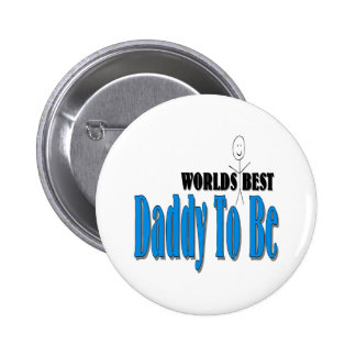 World's Best Daddy To Be Buttons